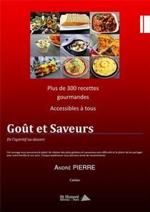 Gout Et Saveurs ; De L'aperitif Au Dessert