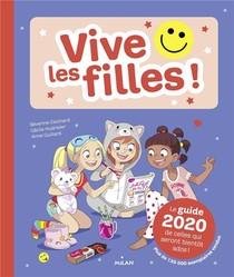 Vive Les Filles ! ; Le Guide 2020 De Celles Qui Seront Bientot Ados !