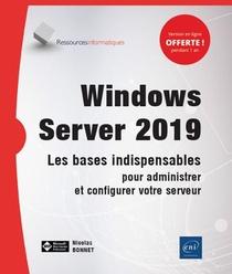 Windows Server 2019 - Les Bases Indispensables Pour Administrer Et Configurer Votre Serveur