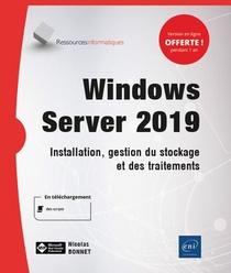 Windows Server 2019 ; Installation, Gestion Du Stockage Et Des Traitements