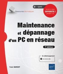 Maintenance Et Depannage D'un Pc En Reseau (7e Edition)