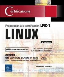 Linux - Preparation A La Certification Lpic-1 (examens Lpi 101 Et Lpi 102) - [6e Edition]