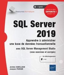 Sql Server 2019 ; Apprendre A Administrer Une Base De Donnees Transactionnelle Avec Sql Server Management Studio