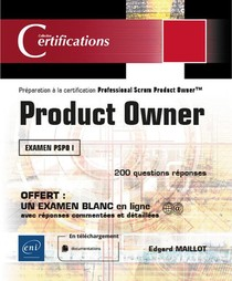 Product Owner ; Preparation A La Certification Professional Scrum Product Owner (examen Pspo I)