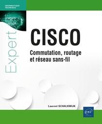 Cisco : Commutation, Routage Et Reseau Sans-fil