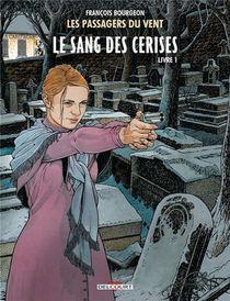 Les Passagers Du Vent T.8 ; Le Sang Des Cerises T.1 ; Rue De L'abreuvoir