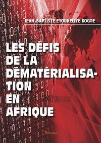Les Defis De La Dematerialisation En Afrique