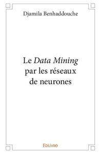 Le Data Mining Par Les Reseaux De Neurones