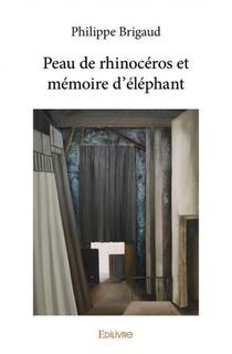 Peau De Rhinoceros Et Memoire D'elephant