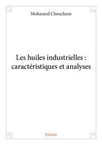 Les Huiles Industrielles Caracteristiques Et Analyses
