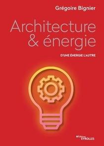 Architecture & Energie ; D'une Energie A L'autre