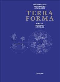 Terra Forma, Manuel De Cartographies Potentielles
