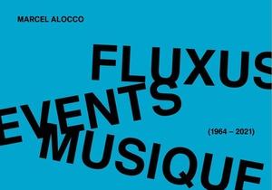 Fluxus, Events, Musique (1964-2021)