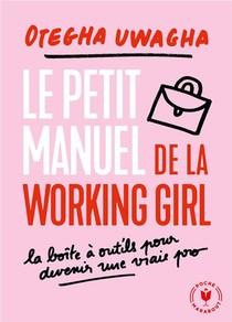 Le Petit Livre Blanc De La Working Girl ; La Boite A Outils Pour Devenir Une Vraie Pro