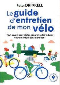 Le Guide D'entretien De Mon Velo ; Tout Savoir Pour Prendre Soin De Votre Compagnon De Route