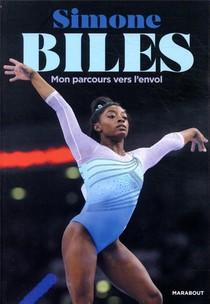 Simone Biles, Mon Parcours Vers L'envol