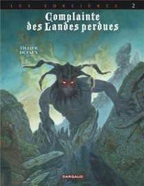 Complainte Des Landes Perdues - Cycle 3 ; Les Sorcieres T.2 ; Inferno