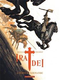 Ira Dei T.3 ; Fureur Normande