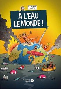 A L'eau Le Monde !