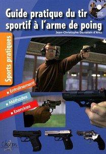Guide Pratique Du Tir Sportif A L'arme De Poing
