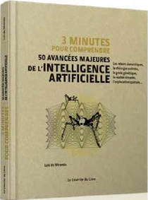 3 Minutes Pour Comprendre ; 50 Avancees Majeures De L'intelligence Artificielle