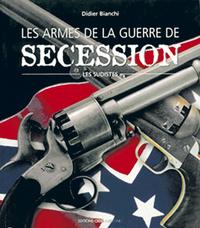 Les Armes De Guerre De Secession - Les Sudistes