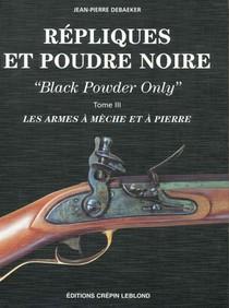 Repliques Et Poudre Noire T3 Les Armes A Meche Et A Pierre