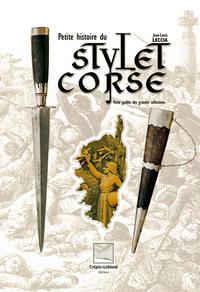 Petite Histoire Du Stylet Corse- Visite Guidee Des Grandes Collections