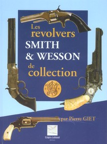Les Revolvers Smith & Wesson De Collection