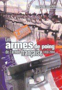 Les Armes De Poing De L'armee Francaise 1858-2004