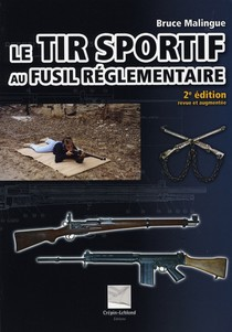 Le Tir Sportif Au Fusil Réglementaire (2e Édition)