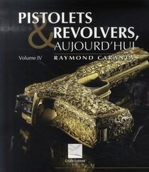 Pistolets Et Revolvers, Aujourd'hui T.4