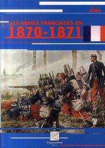 Les Armes Francaises En 1870-1871