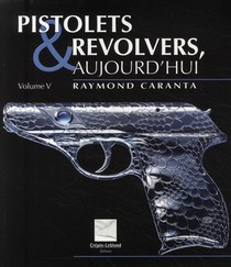 Pisolets Et Revolvers Aujourd'hui T.5
