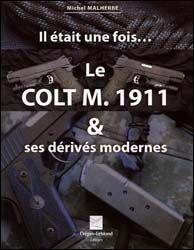 Le Colt M. 1911 Et Ses Dérivés Modernes