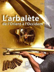 L'arbalete De L'orient A L'occident