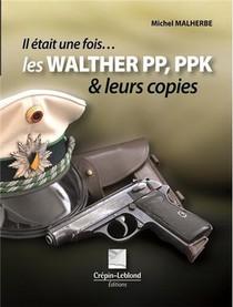 Il Etait Une Fois Les Walther Pp/ppk Et Leurs Copies