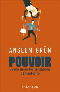 Pouvoir ; Savoir Gerer Les Tentations De L Autorite