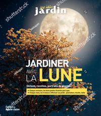Tout Reussir Au Jardin Avec La Lune 2020