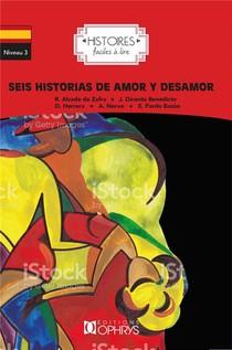 Histoires Faciles A Lire ; Espagnol ; Niveau 3 ; Seis Historias De Amor Y Desamor