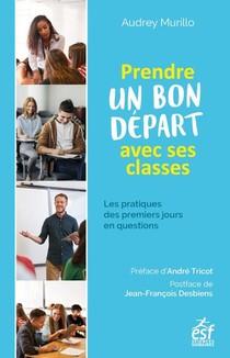 Prendre Un Bon Depart Dans Une Classe : Les Pratiques Des Premiers Jours En Questions