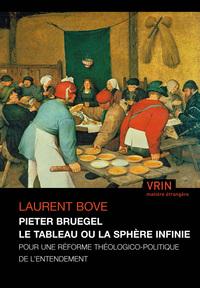 Bruegel Le Tableau Ou La Sphere Infinie Pour Une Reforme Theologico-politique De L Entendement
