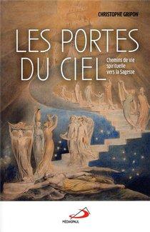 Les Portes Du Ciel ; Chemins De Vie Spirituelle Vers La Sagesse