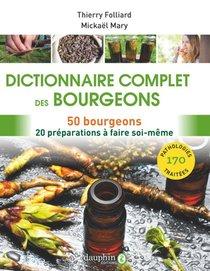 Dictionnaire Complet Des Bourgeons : 50 Bourgeons, 20 Preparations A Faire Soi-meme