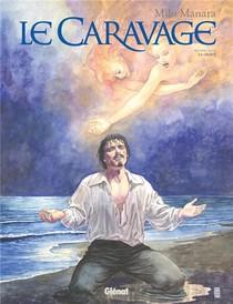 Le Caravage T.2 ; La Grace