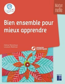 Bien Ensemble Pour Mieux Apprendre ; Maternelle (edition 2019)