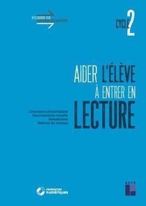 Aider L'eleve A Entrer En Lecture Cycle 2 + Telechargement