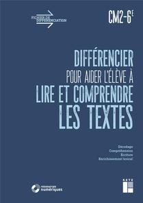 Differencier Pour Aider L'eleve A Lire Et A Comprendre Les Textes Cm2-6e + Telechargement