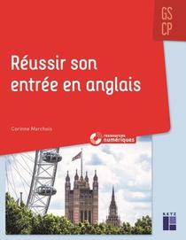 Reussir Son Entree En Anglais ; Gs/cp + Ressources Numeriques
