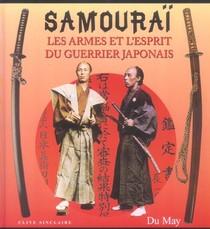 Samourai, Les Armes Et L'esprit Du Guerrier Japonais